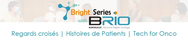 Bright series with Brio